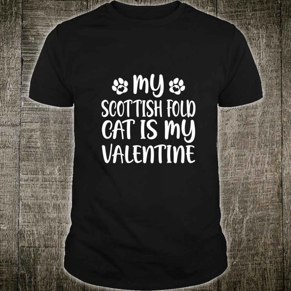 My Scottish Fold Cat Is My Valentines Cat Shirt Shirt