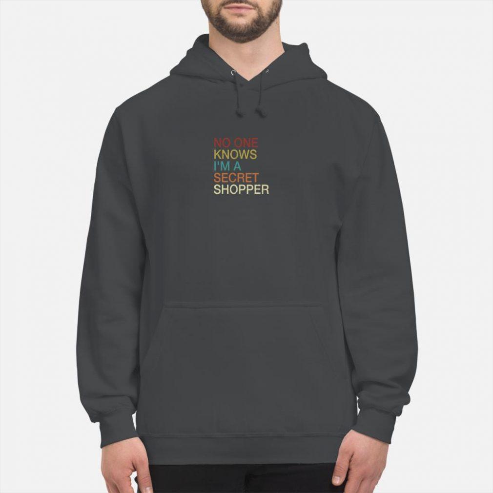 No one knows I'm a secret shopper shirt hoodie