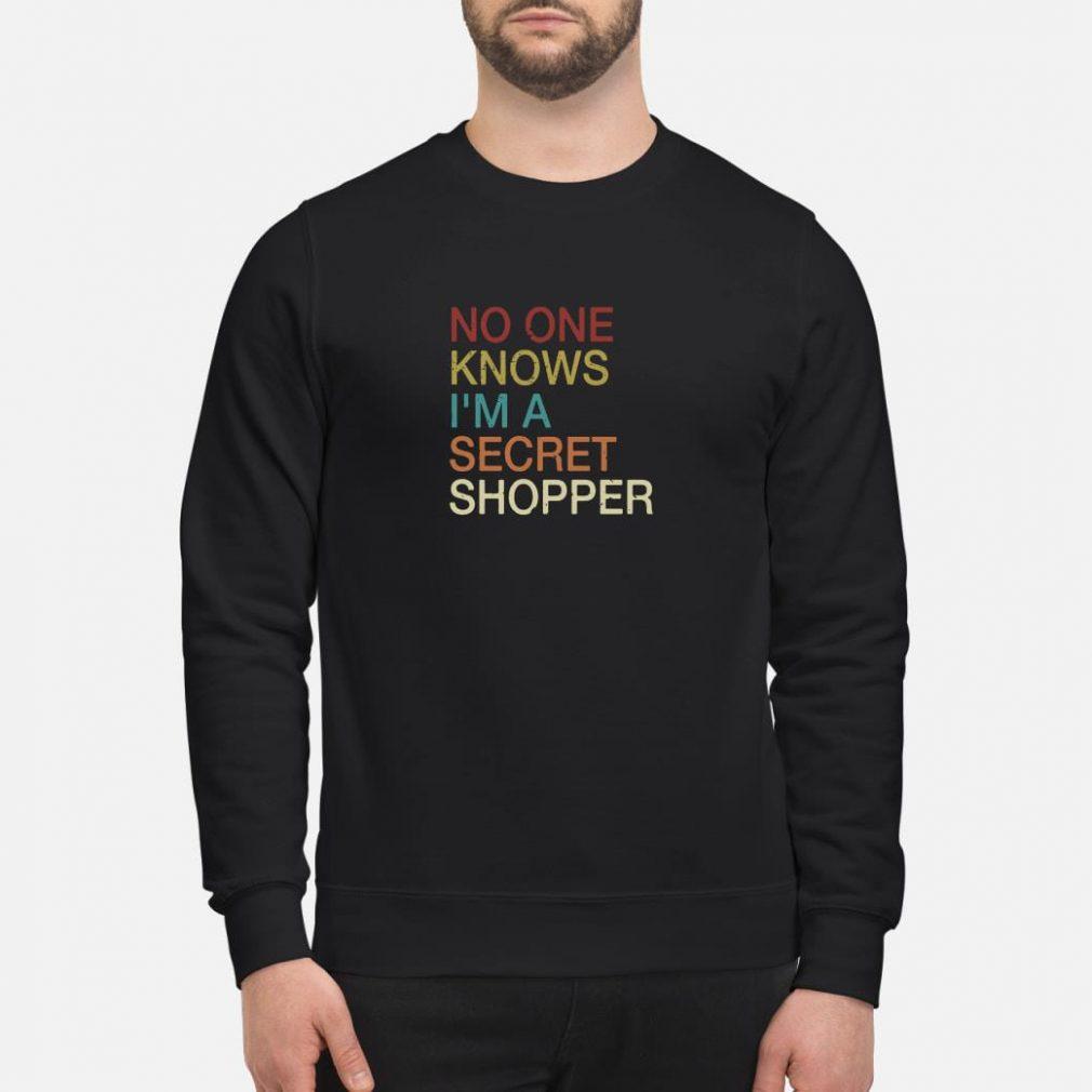 No one knows I'm a secret shopper shirt sweater