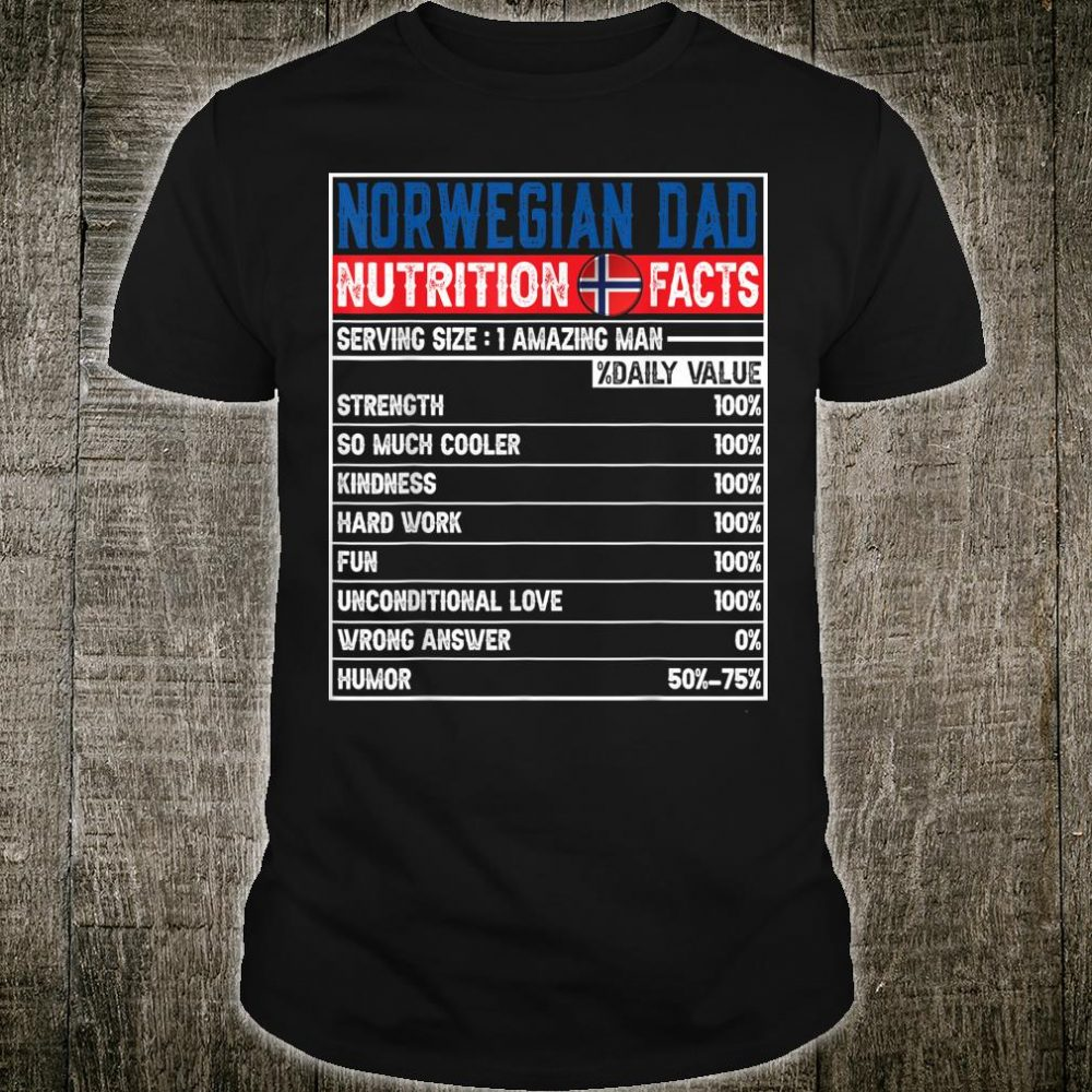 Norwegian Dad Dad Hero Nutritional Father's Day Shirt