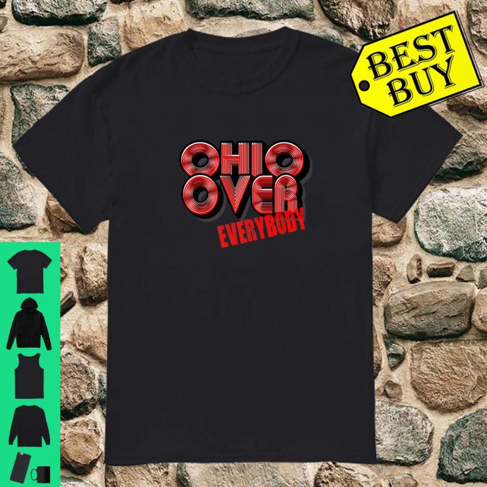 Ohio Over Everybody Shirt