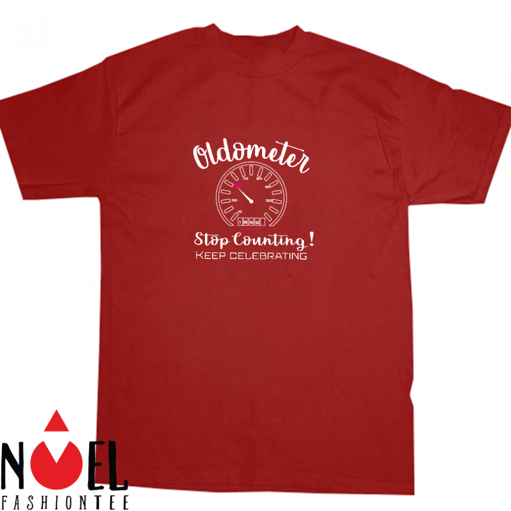Oldometer Stop Counting Keep Celebrating Shirt