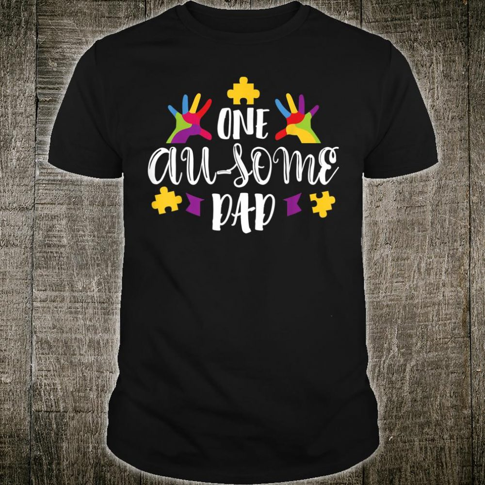 One Ausome Dad Unique Autism Support Autistic Father Shirt