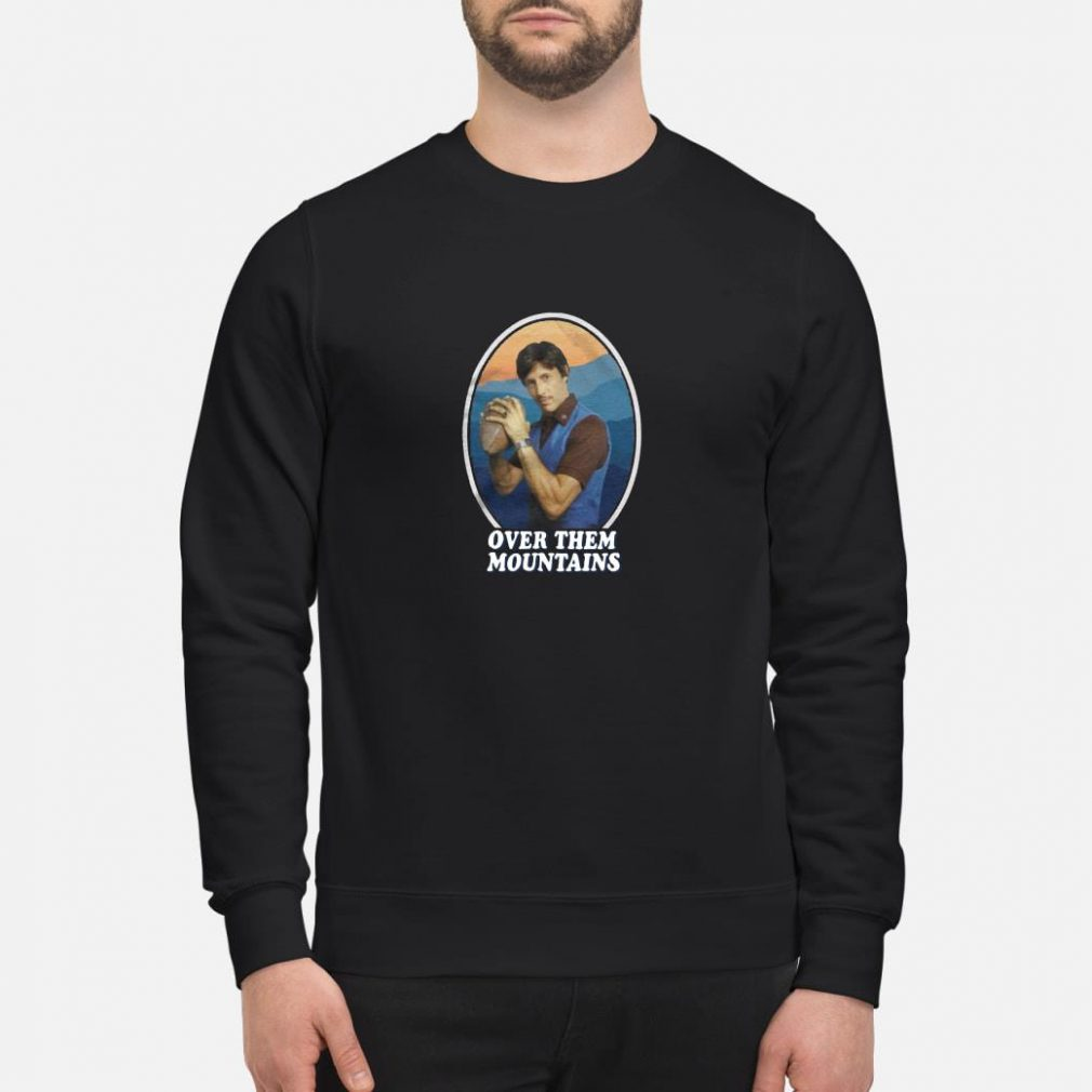 Over them mountains shirt sweater