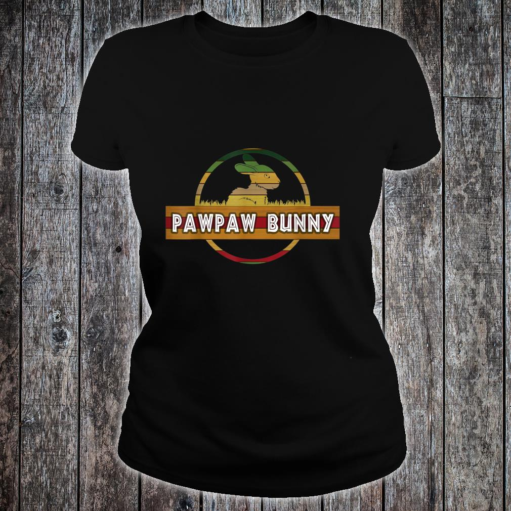 Pawpaw Bunny Easter For Dad Father's Day Shirt ladies tee