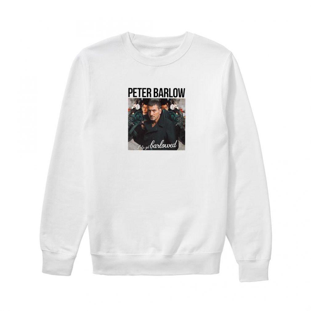 Peter Barlow let's get barlowed shirt sweater