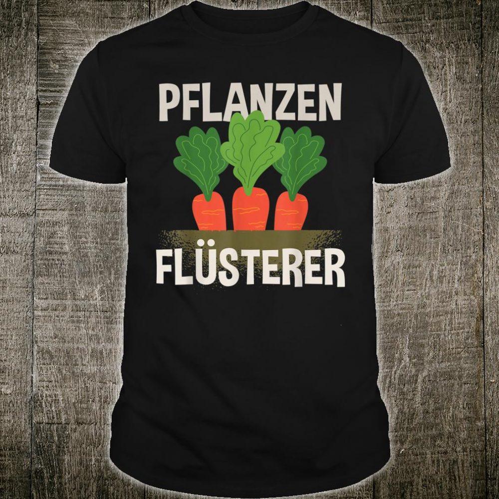 PflanzenFlüsterer Gärtner Hobbygärtner Lustig Spruch Shirt