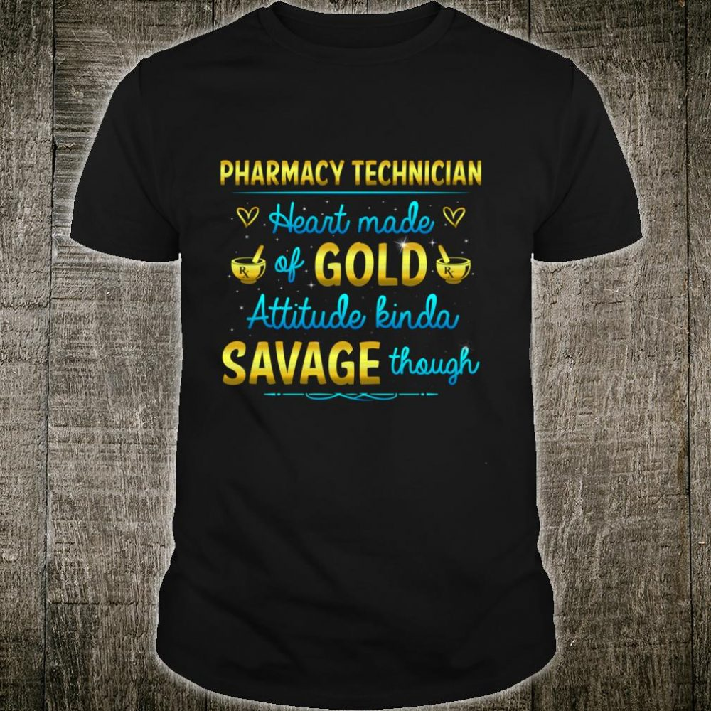 Pharmacy Technician Heart Made Of Gold Shirt