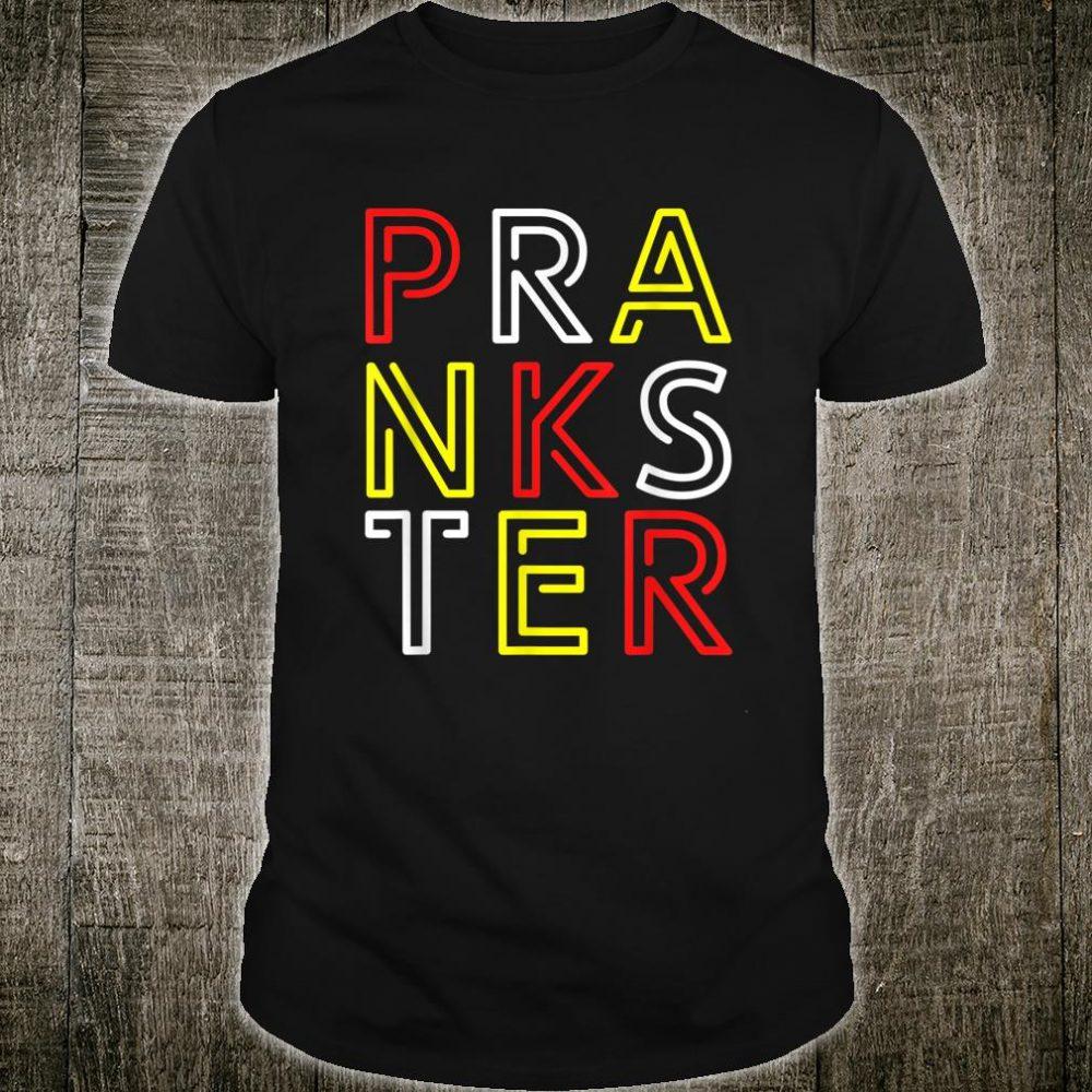 Prankster Pranks Pranken Schabernack Prank Schelm Geschenk Shirt