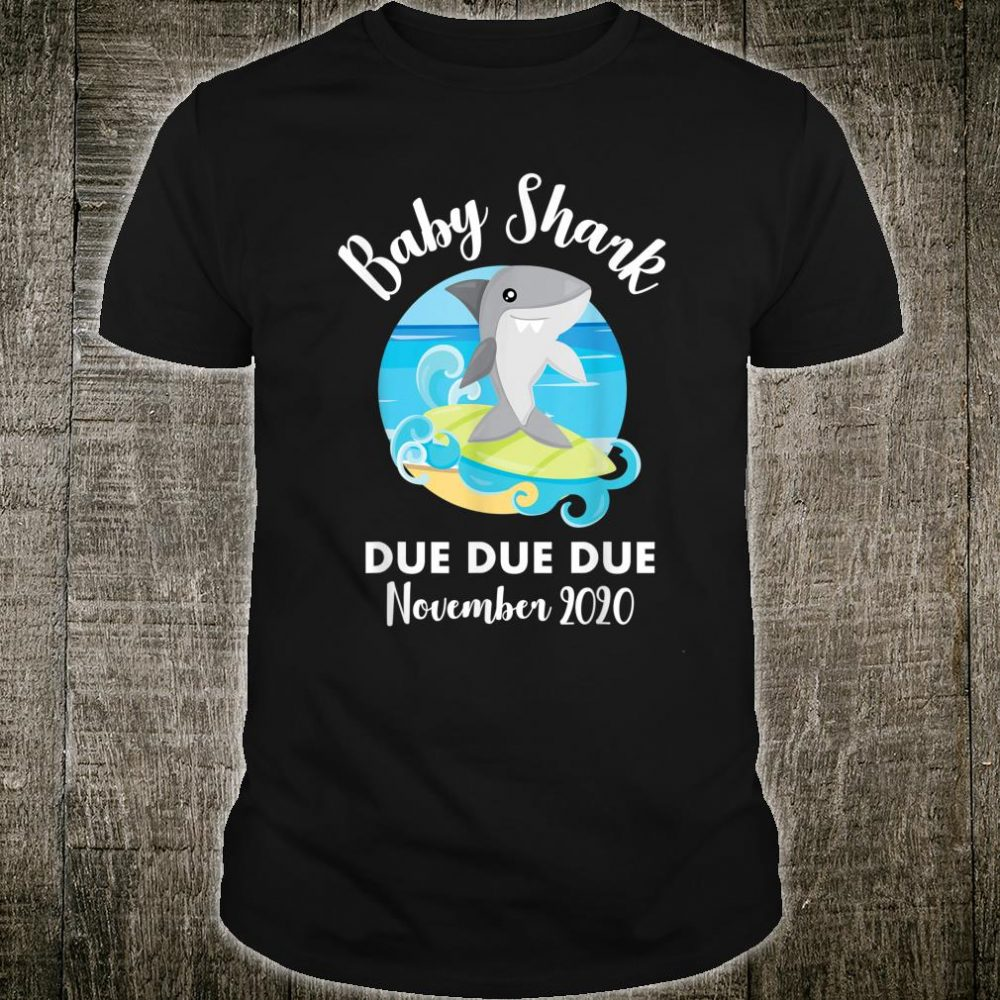 Pregnancy Announcement Shark Baby due due November 2020 Shirt