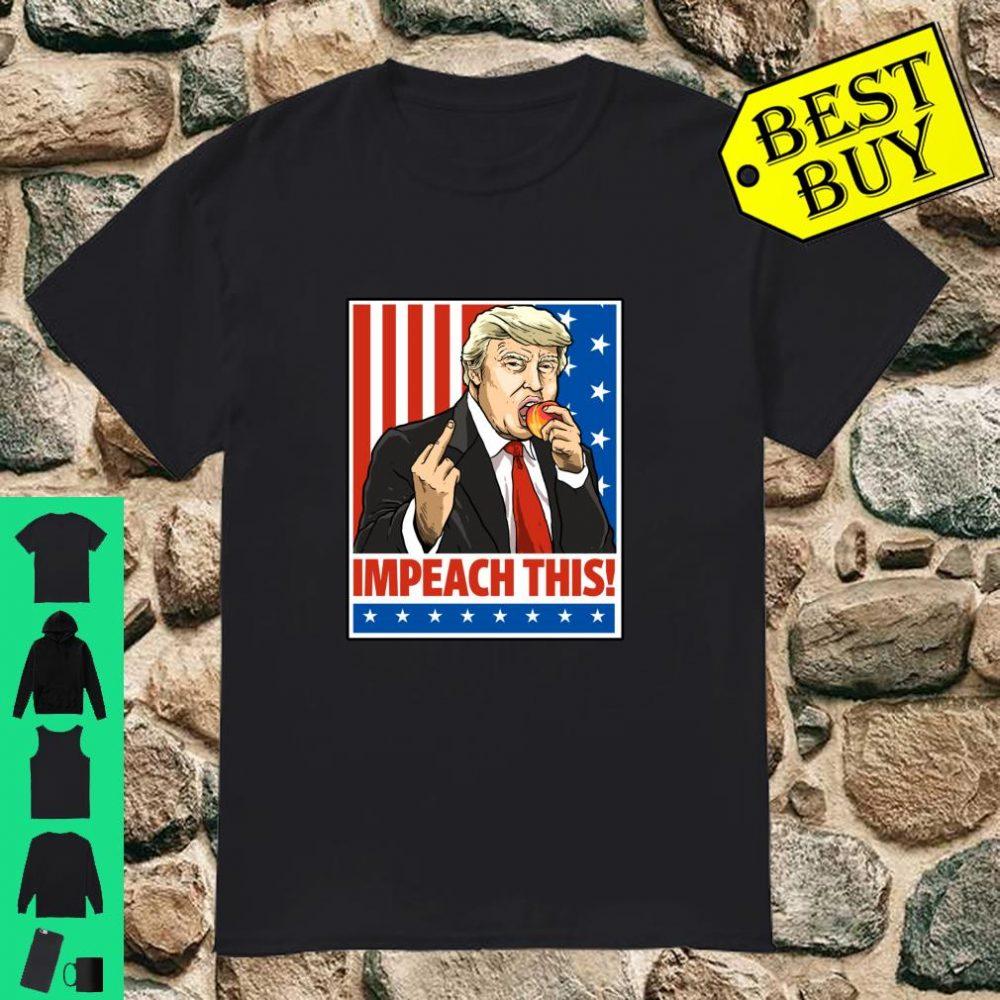 Pro Donald Trump Impeach This Republican Conservative Shirt