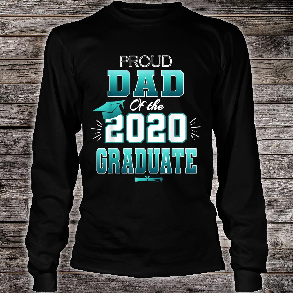 Proud Dad Of A 2020 Graduate Senior College Shirt long sleeved