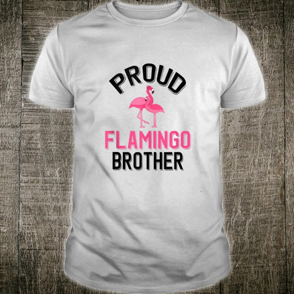 Proud Flamingo Brother Flamingo Pet Owner Shirt