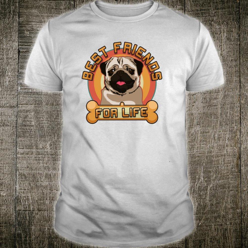 Pug Best Friends For Life Pug Dog Owner Shirt