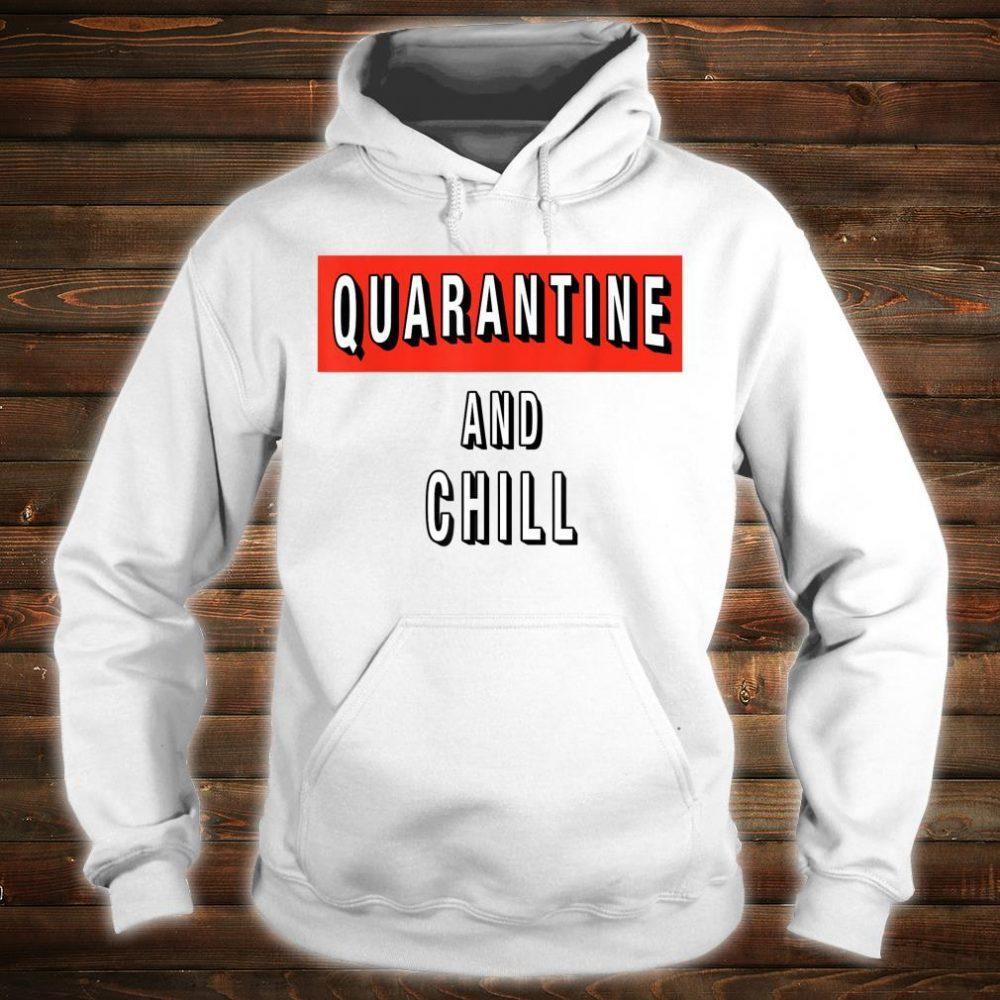 Quarantine and Chill Virus Shirt hoodie