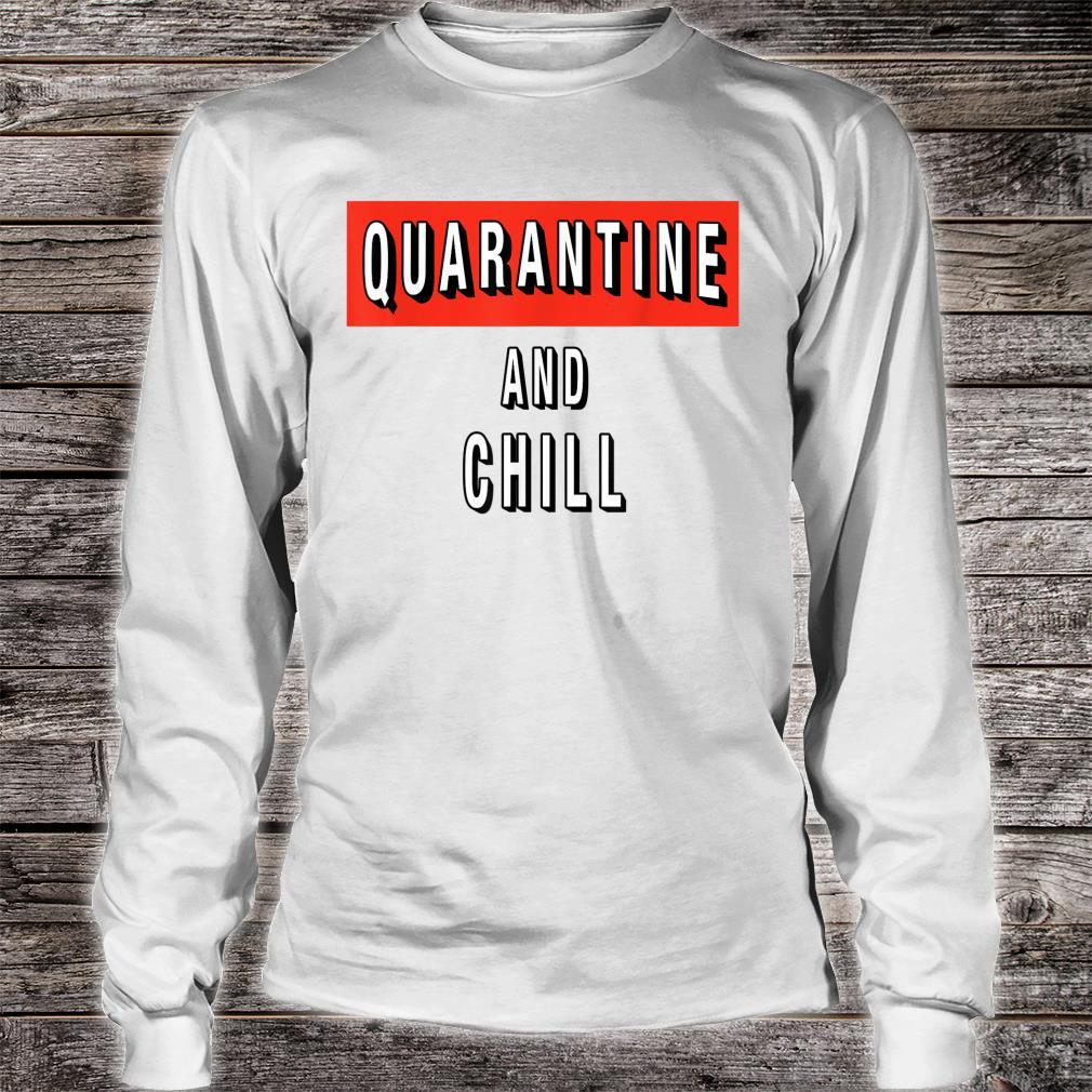 Quarantine and Chill Virus Shirt long sleeved