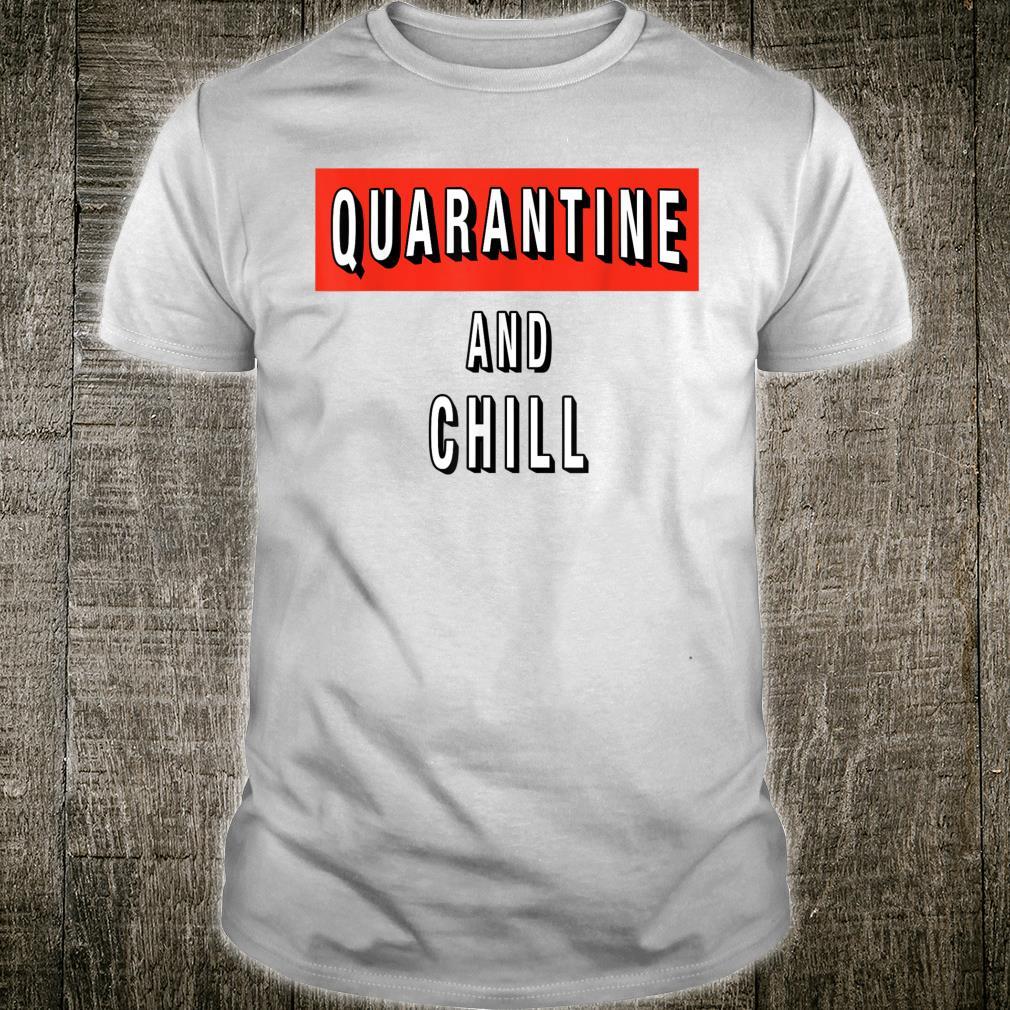 Quarantine and Chill Virus Shirt