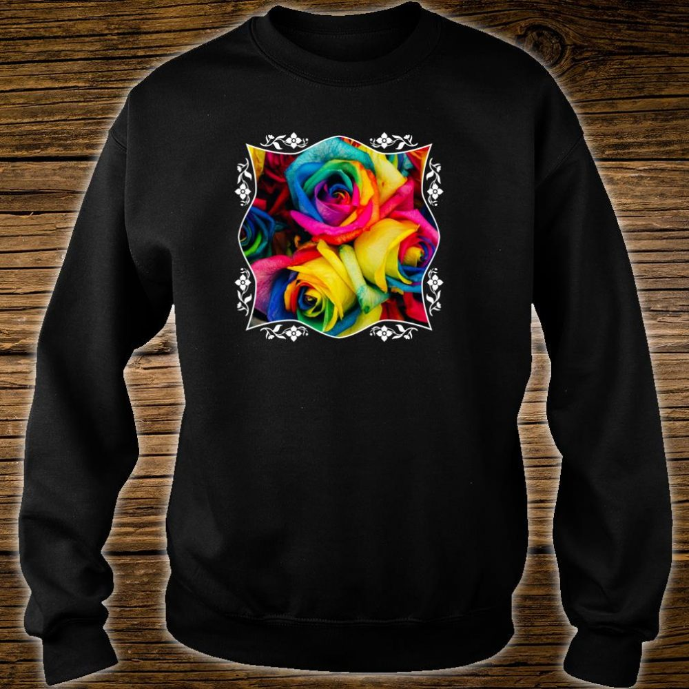 Rainbow Roses Colorful Pink Purple Blue Yellow Flower Pride Shirt sweater