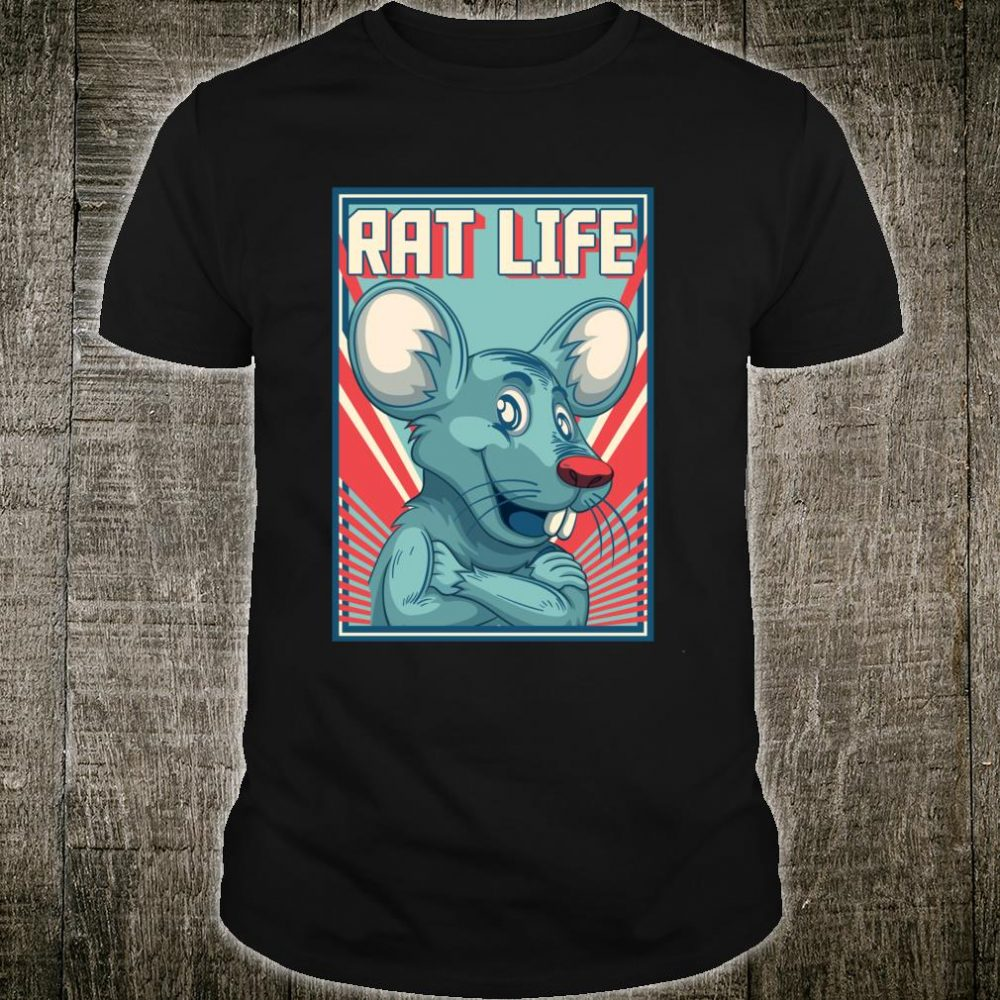 Rat Life Mouse or Rodent Shirt