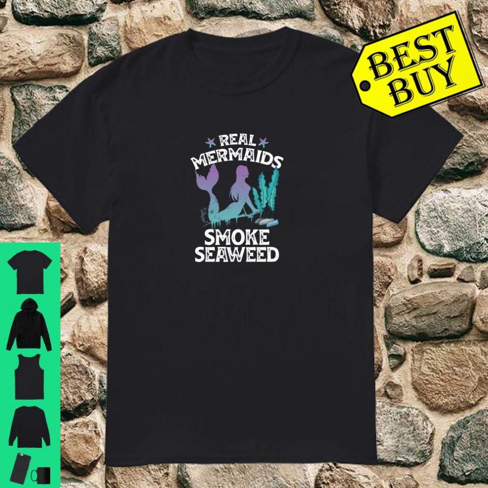 Real Mermaids Smoke Seaweed Humor Shirt