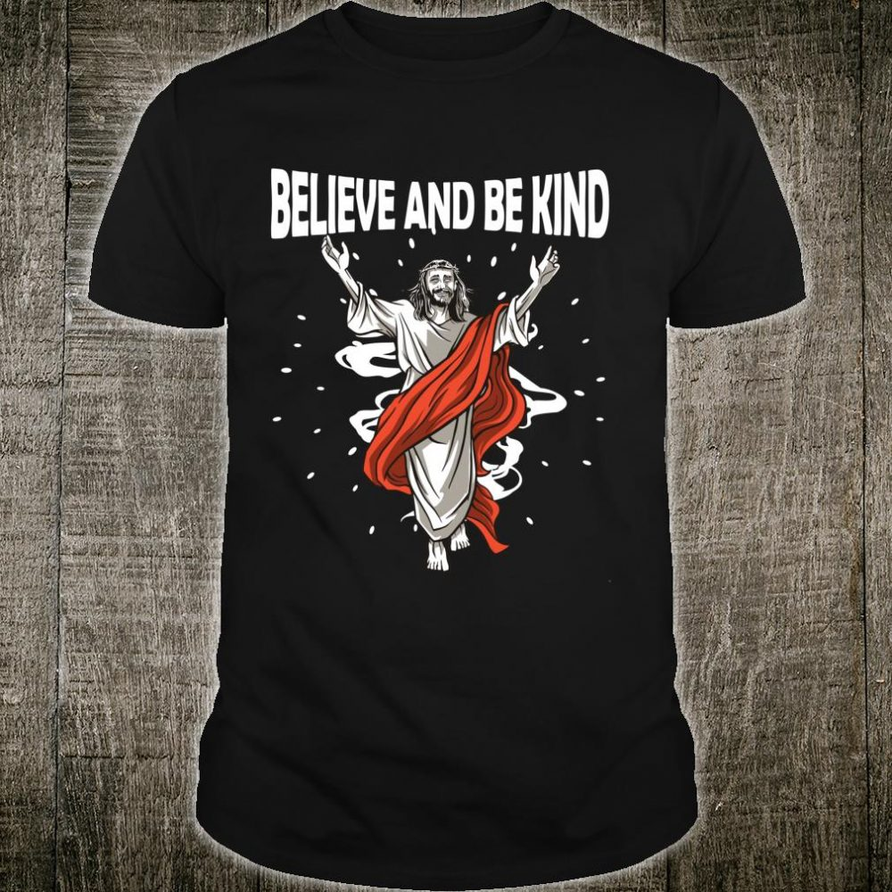 Religious Catholic Easter Outfit Believe and be Kind Jesus Shirt