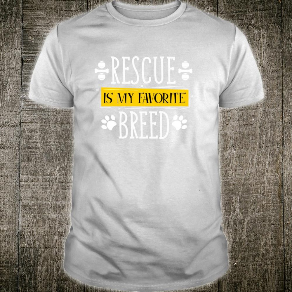 Rescue Is My Favorite Breed Rescue Dog Shirt