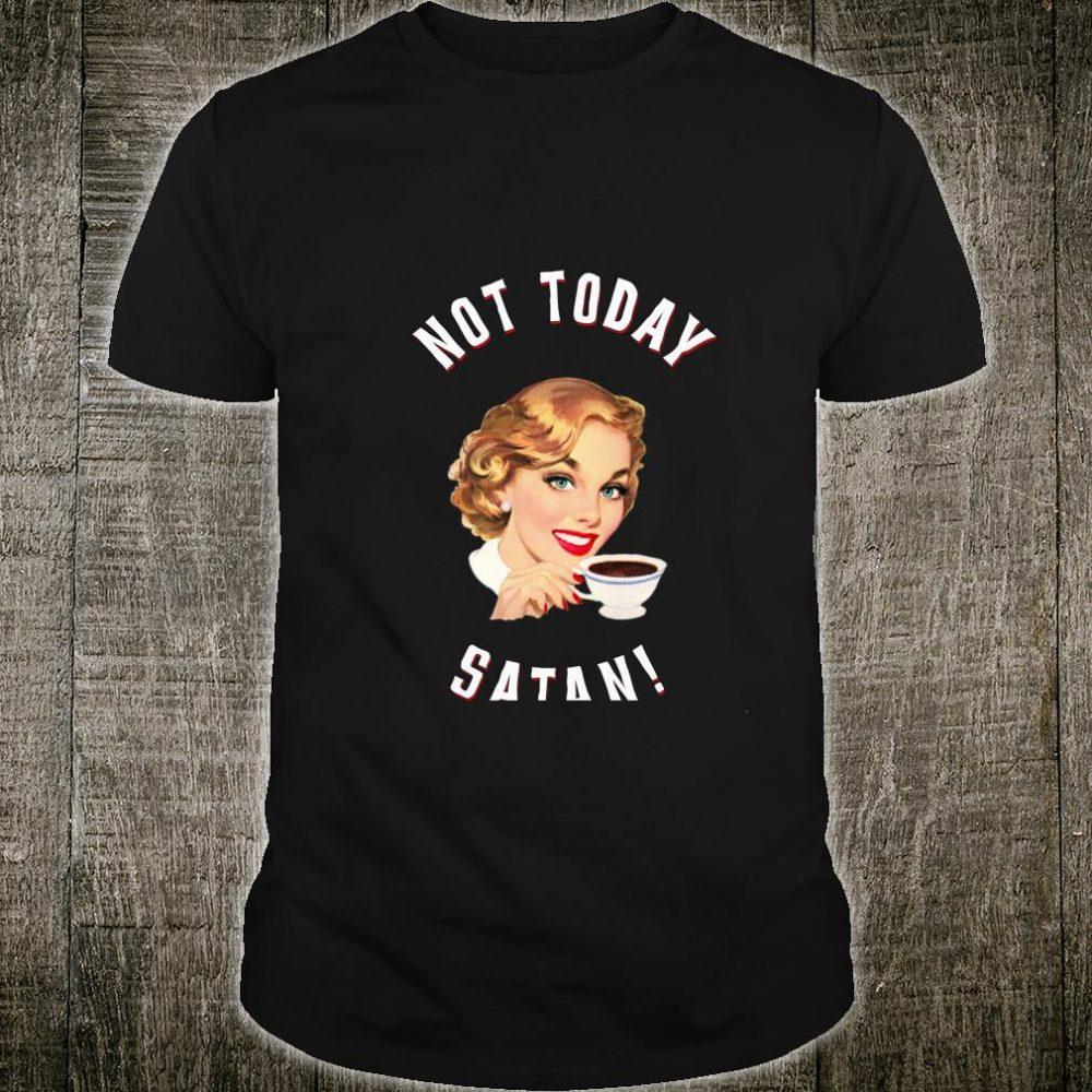 Retro Coffee Devil Not Today Satan Vintage Old School Meme Shirt