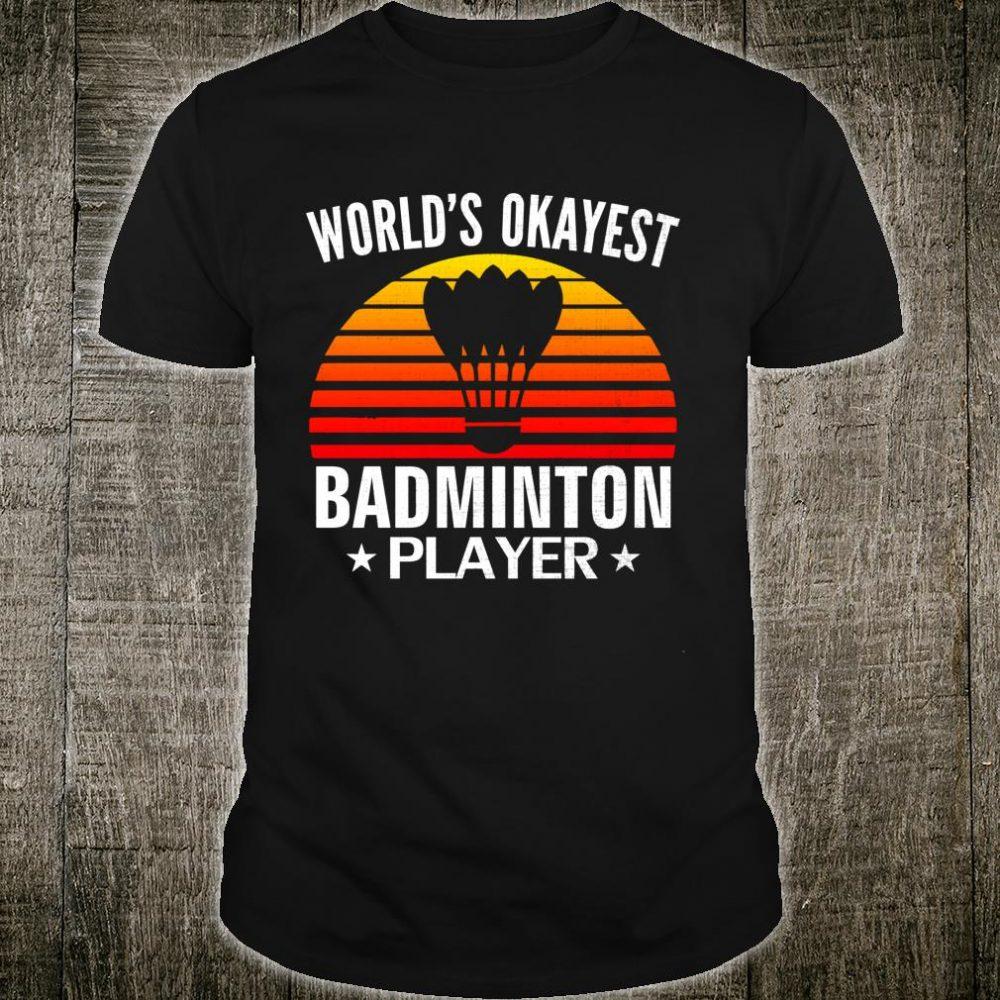 Retro World's Okayest Badminton Player Sports Shirt