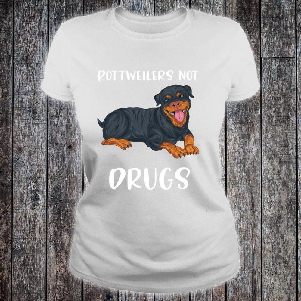 Rottweiler Not Drugs Rottweiler Sayings Rottie Parent Shirt ladies tee