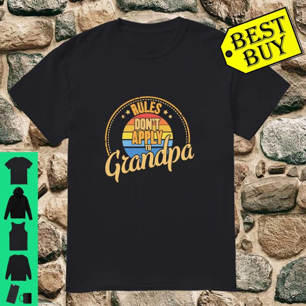 Rules Don't Apply To Grandpa Grandfather Shirt