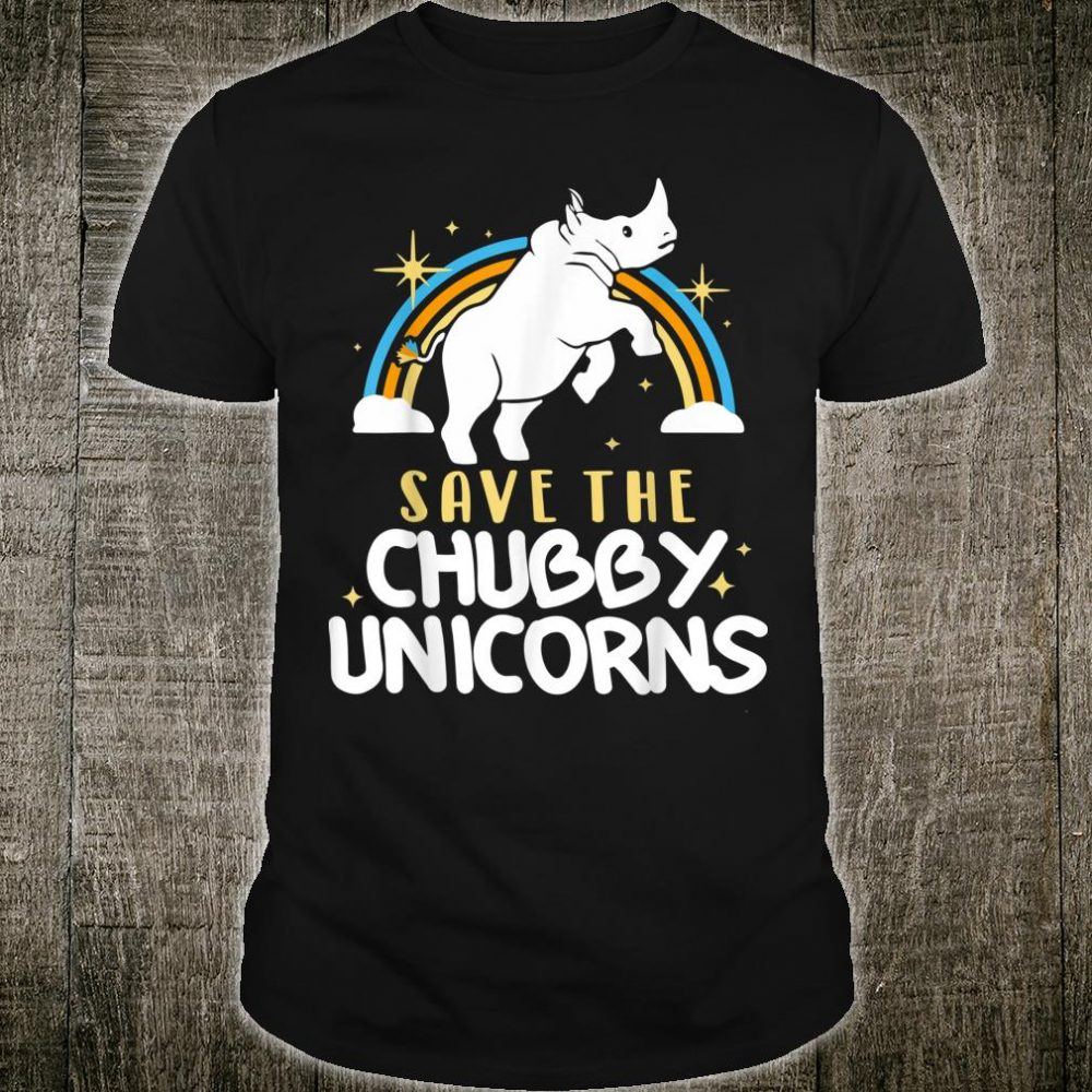 SAVE THE CHUBBY UNICORNS FAT RHINO Shirt