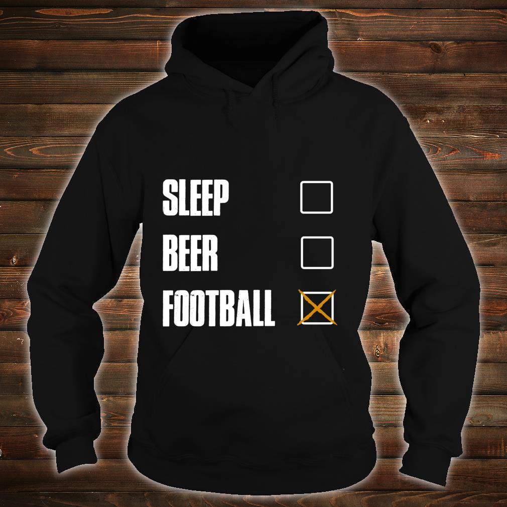 SLEEP BEER FOOTBALL AWESOME AND Shirt hoodie