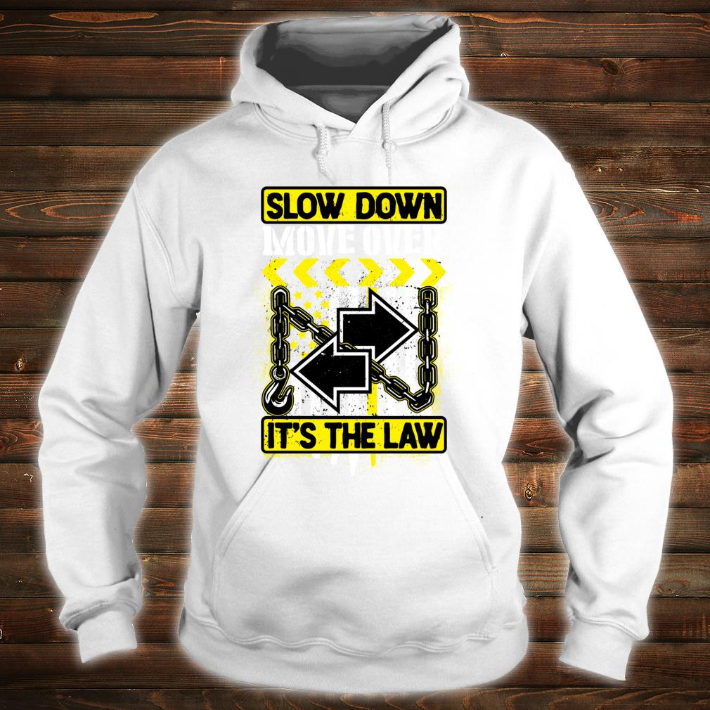 SLOW DOWN MOVE OVER Shirt hoodie