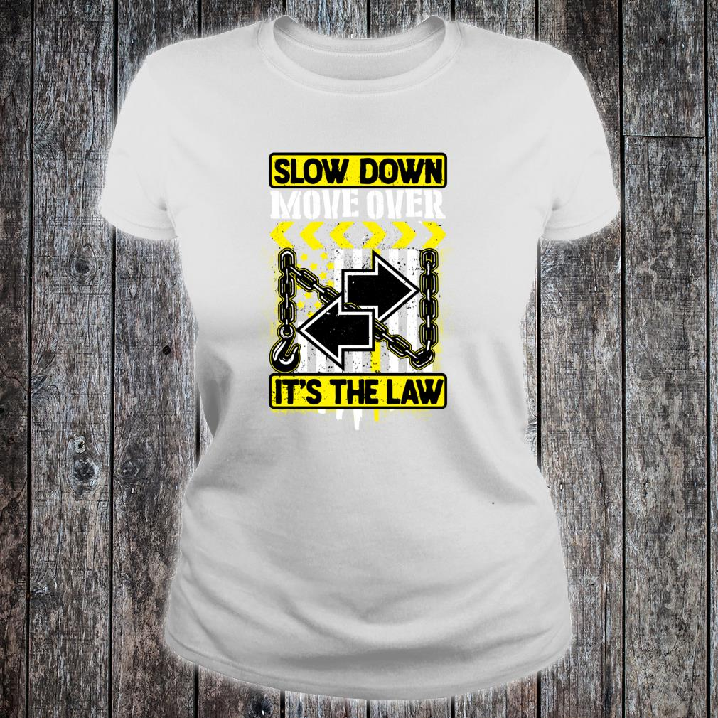 SLOW DOWN MOVE OVER Shirt ladies tee