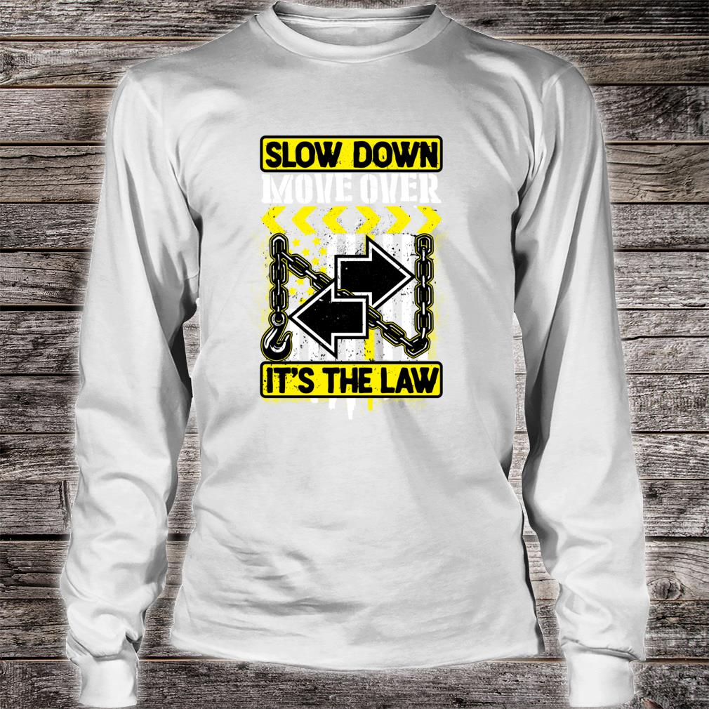 SLOW DOWN MOVE OVER Shirt long sleeved