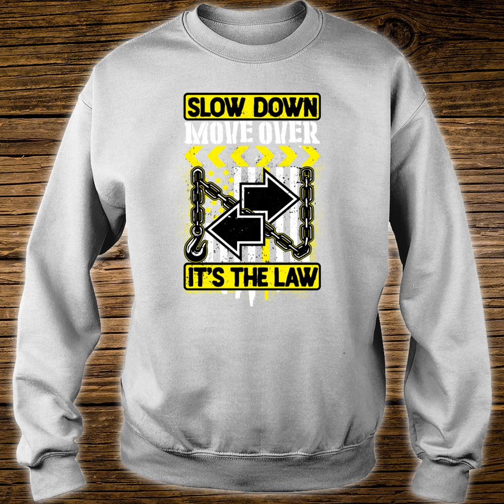 SLOW DOWN MOVE OVER Shirt sweater