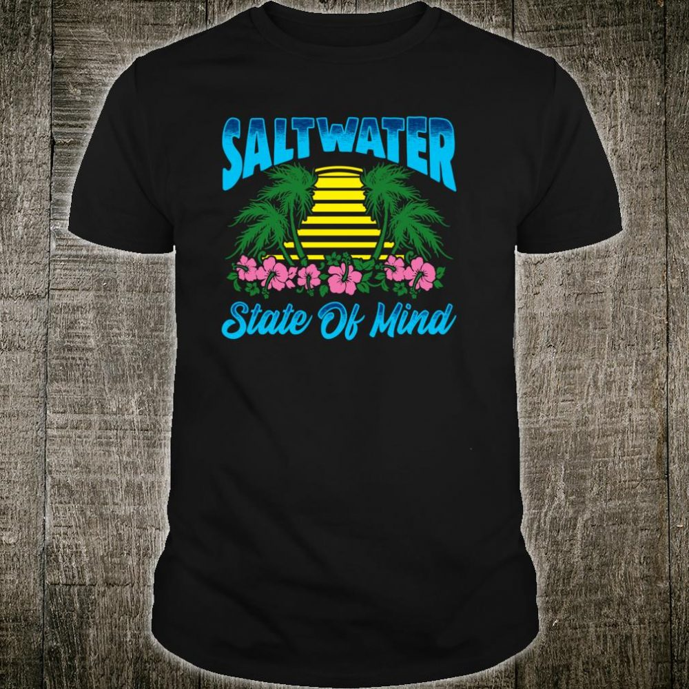 Saltwater State Of Mind Ocean Surfing Swimming Surfer Surf Shirt
