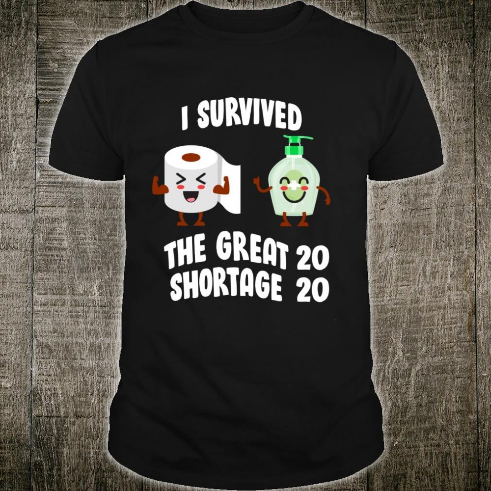 Sanitizer Toilet Paper I Survived The Great Shortage 2020 Shirt