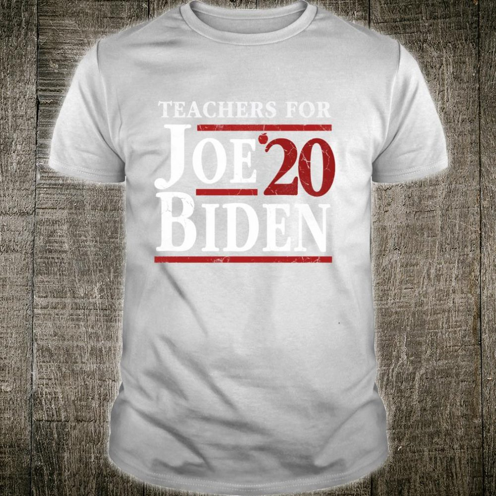 School Teachers For Joe Biden 2020 Anti Trump Democrat Shirt