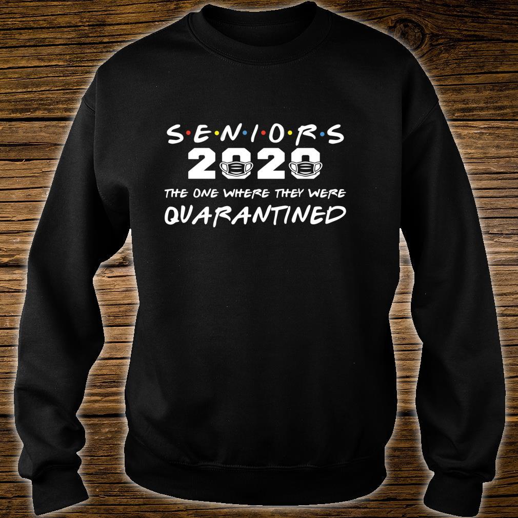 Seniors 2020 The One Where They Were Quarantined Shirt sweater