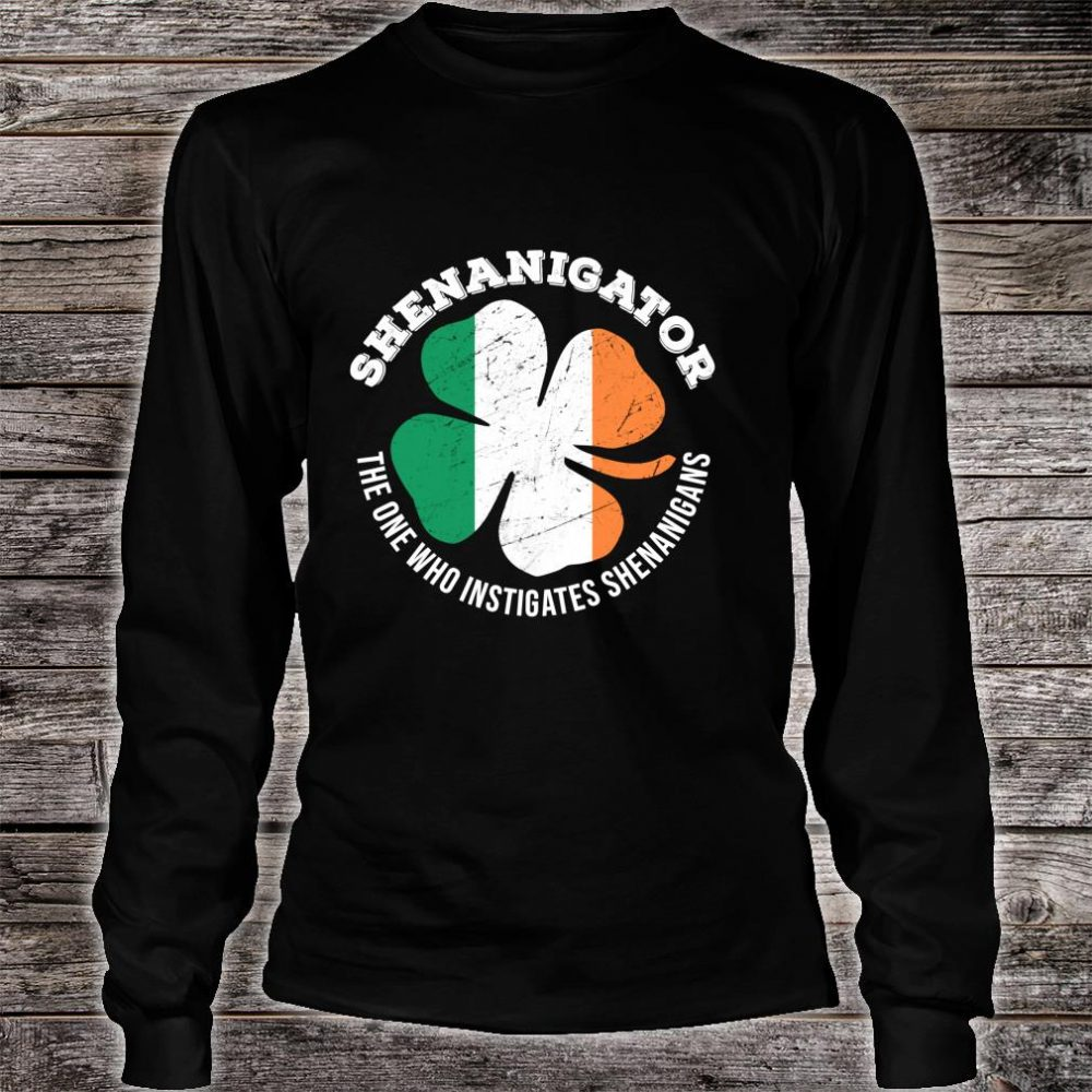 Shenanigator Definition Shenanigans St Patrick's Day Shirt long sleeved