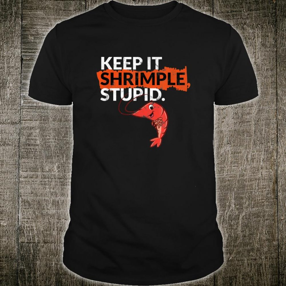 Shrimp parody Keep it Shrimple Stupid Fish Joke Shirt