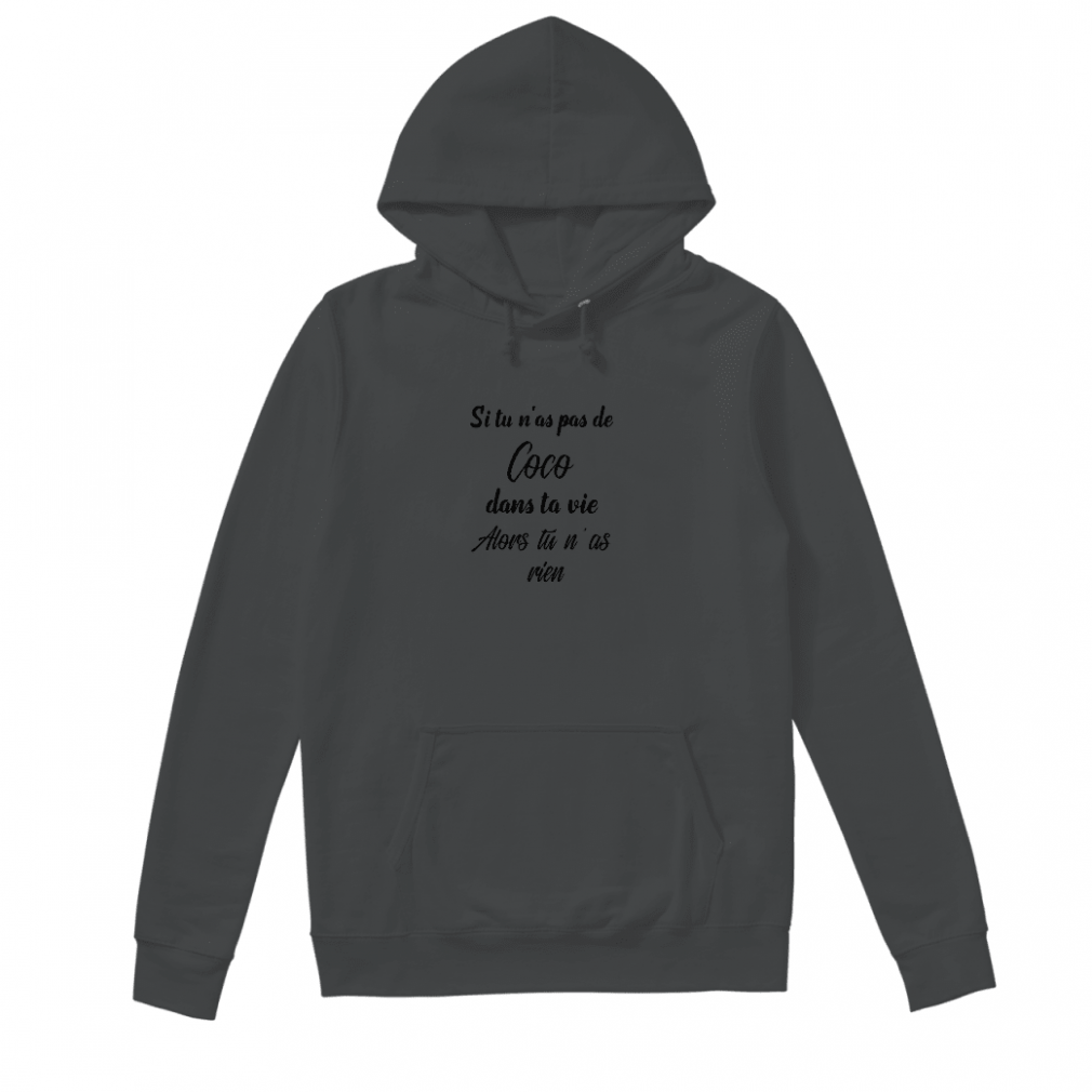 Si tu n'as pas de Coco dans ta vie alors tu n'as rien shirt hoodie