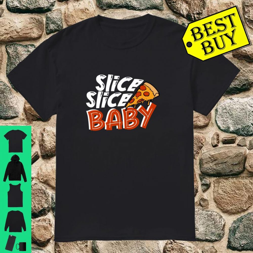 Slice Slice Baby for Men, Women, Shirt