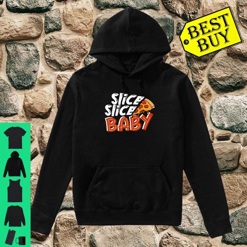 Slice Slice Baby for Men, Women, Shirt hoodie