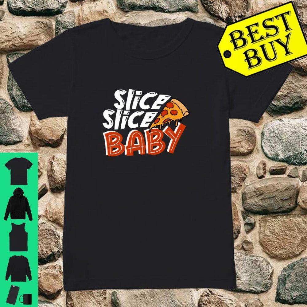 Slice Slice Baby for Men, Women, Shirt ladies tee