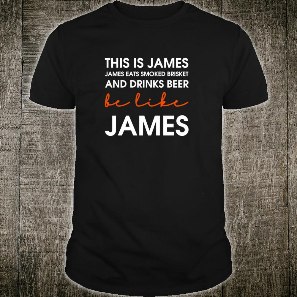 Smoked Meat Lover Drink Beers Be Like James Shirt