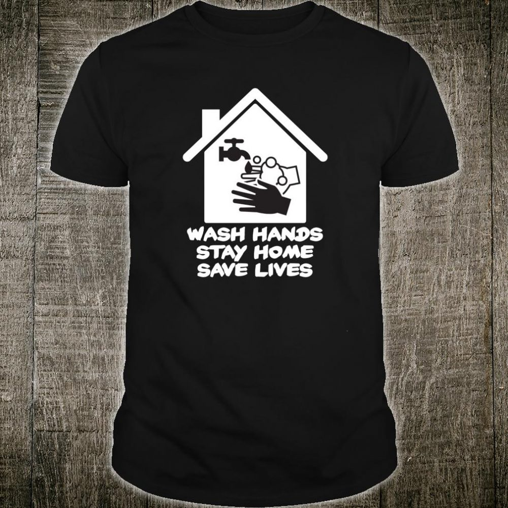 Social Distance Wash Hands Stay Home Save Lives Isolation Shirt