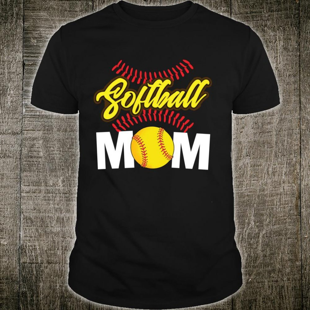 Softball Mom Cute For Mother Love Softball Shirt