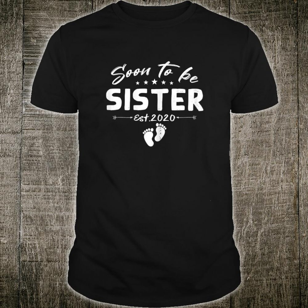 Soon To Be Promoted to Sister Est.2020 Mothers Day Shirt